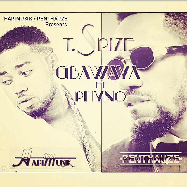 Download Gbayawa by T-Spize ft Phyno (Audio) — TheInfoNG