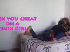 He cheated on his Benin girlfriend